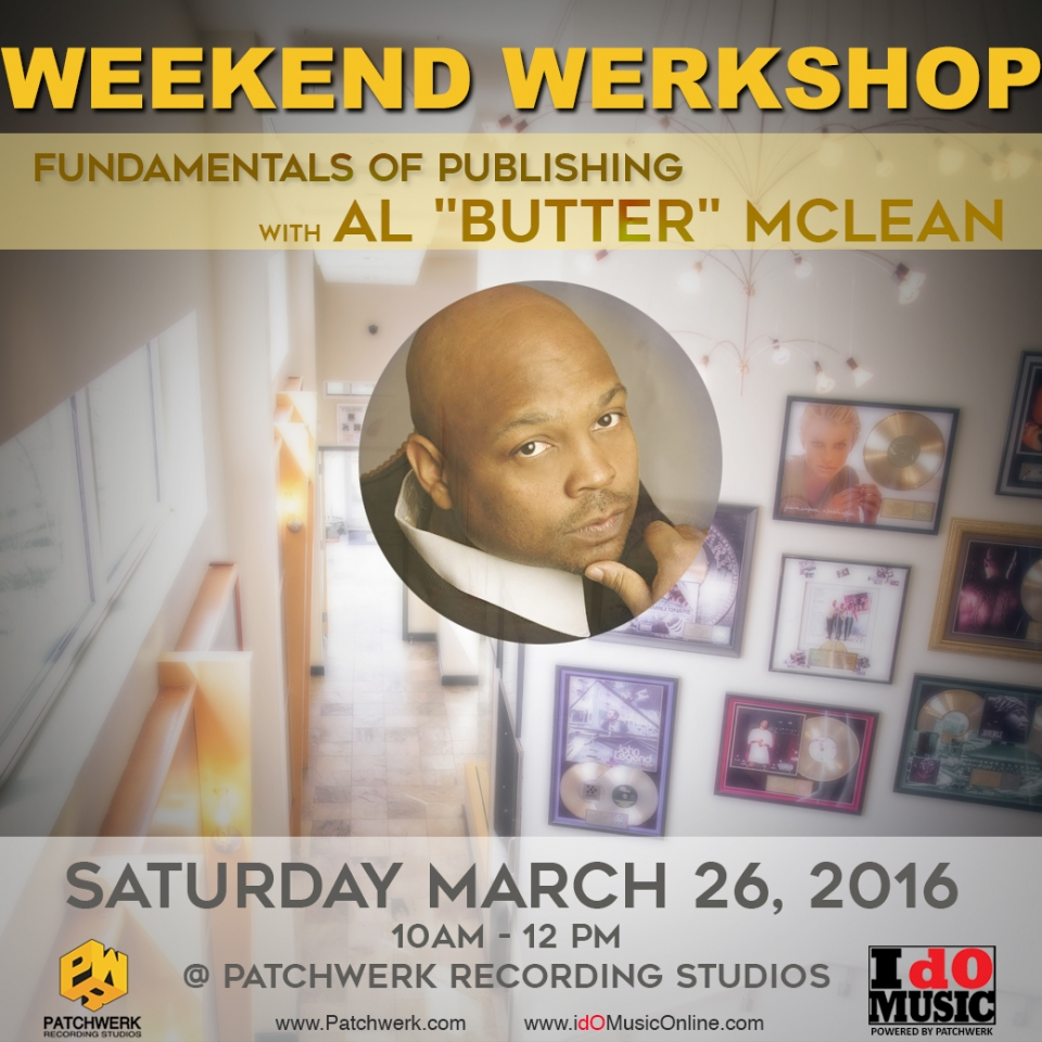 "Weekend Werkshop Recap: Fundamentals Of Publishing w/Al ""Butter"" McLean"